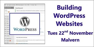 Building WordPress Websites - a Small Business Clinic workshop on 22nd November 2016 at Open Space Rooms Malvern